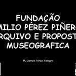 12-03-28 FEPP arquivo y proposta museografica Univ. Lisboa_640x480